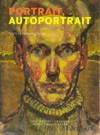Portrait, autoportrait : exposition, Vevey, Musée Jenisch, du 29 mai au 5 septembre 2021