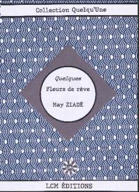Quelques fleurs de rêve : textes choisis