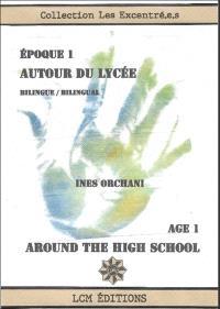 Autour époque 1 : autour du lycée = Around age 1 : around the high