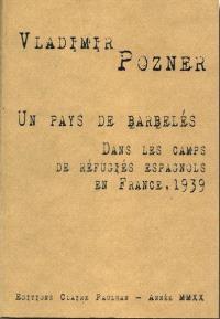 Un pays de barbelés : dans les camps de réfugiés espagnols en France, 1939