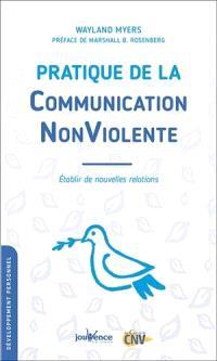 Pratique de la communication non violente : établir de nouvelles relations