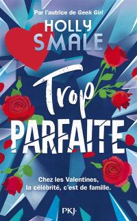 Les Valentines. Volume 2, Trop parfaite