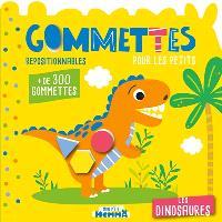 Les dinosaures : gommettes repositionnables pour les petits