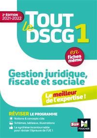 Tout le DSCG 1 gestion juridique, fiscale et sociale : en fiches mémo : 2021-2022