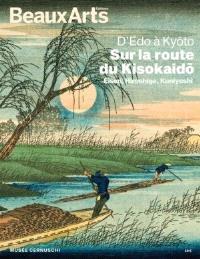 D'Edo à Kyoto, sur la route du Kisokaido : Eisen, Hiroshige, Kuniyoshi : Musée Cernuschi
