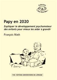 Papy en 2020 : expliquer le développement psychomoteur des enfants pour mieux les aider à grandir