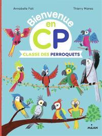 Bienvenue en CP, Classe des perroquets