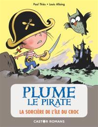 Plume le pirate. Volume 13, La sorcière de l'île du Croc