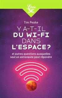 Y a-t-il du Wi-Fi dans l'espace ? : et autres questions auxquelles seul un astronaute peut répondre