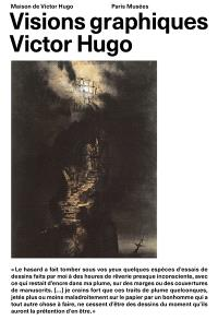 Victor Hugo : visions graphiques