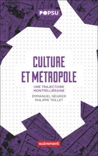 Culture et métropole : une trajectoire montpelliéraine