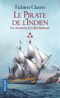 Les aventures de Gilles Belmonte. Volume 3, Le pirate de l'Indien