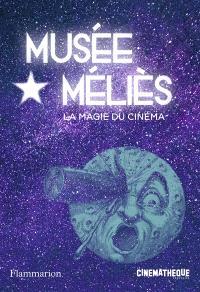 Musée Méliès : la magie du cinéma