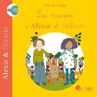 Alexis & Sidonie, La maison d'Alexis et Sidonie
