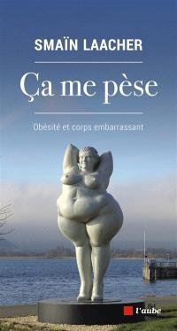 Ca me pèse : obésité et corps embarrassant