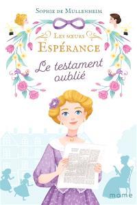 Les soeurs Espérance. Volume 4, Le testament oublié