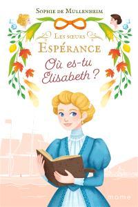 Les soeurs Espérance. Volume 2, Où es-tu Elisabeth ?