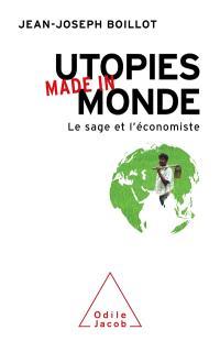 Utopies made in monde : le sage et l'économiste