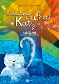 Appelons un chat e Katz : abécédaire français, platt, alsacien