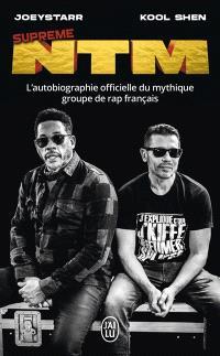 Suprême NTM : l'autobiographie officielle du mythique groupe de rap français : biographie