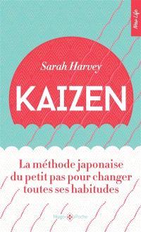 Kaizen : la méthode japonaise du petit pas pour changer toutes ses habitudes