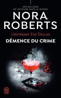 Lieutenant Eve Dallas. Volume 35, Démence du crime