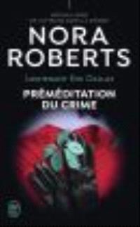 Lieutenant Eve Dallas. Volume 36, Préméditation du crime