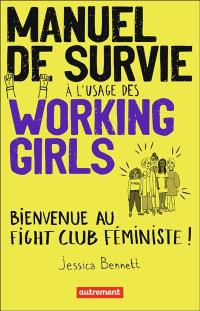 Manuel de survie à l'usage des working girl