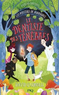 Les mystères de Dundoodle. Volume 2, Le dentiste des ténèbres