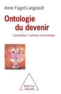 Ontologie du devenir : l'évolution, l'univers et le temps