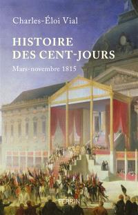 Une histoire des Cent-Jours : mars-novembre 1815