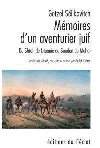 Mémoires d'un aventurier juif : du shtetl de Lituanie au Soudan du Mahdi