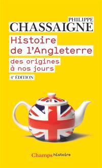 Histoire de l'Angleterre : des origines à nos jours