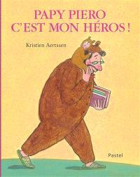Papy Piero c'est mon héros !
