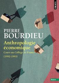 Anthropologie économique : cours au Collège de France (1992-1993)