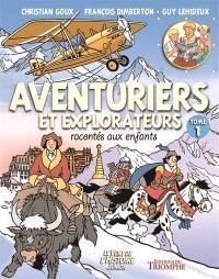 Aventuriers et explorateurs racontés aux enfants. Volume 1