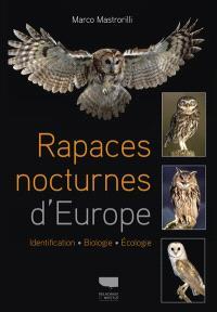 Rapaces nocturnes d'Europe : identification, biologie, écologie