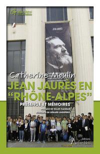 Jean Jaurès en Rhône-Alpes : présence et mémoires