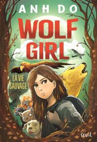 Wolf girl. Volume 1, La vie sauvage