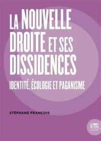 La nouvelle droite et ses dissidences : identité, écologie et paganisme