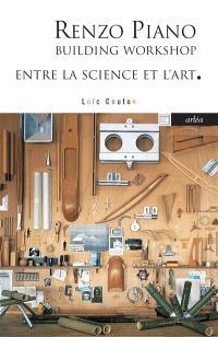 Renzo Piano : building workshop : entre la science et l'art