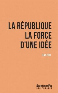 La république : la force d'une idée
