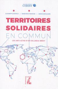 Territoires solidaires en commun : les anti-actes d'un colloque inédit