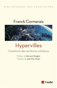 Hypervilles : construire des territoires solidaires