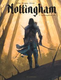 Nottingham. Volume 1, La rançon du roi