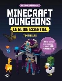Minecraft dungeons : le guide essentiel : un guide non officiel