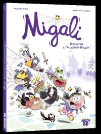 Migali. Volume 1, Bienvenue à l'Académie royale !