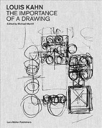 LOUIS KAHN: THE IMPORTANCE OF A DRAWING