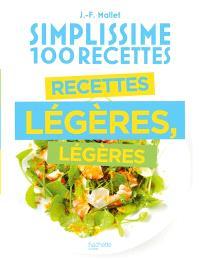 Simplissime 100 recettes : recettes légères, légères