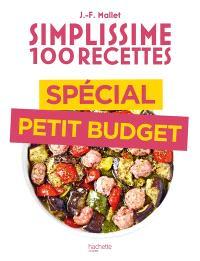 Simplissime 100 recettes : spécial petit budget
